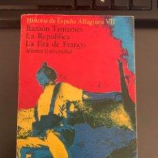 Libros de segunda mano: RAMÓN TAMAMES - LA REPÚBLICA LA ERA DE FRANCO. Lote 237897680
