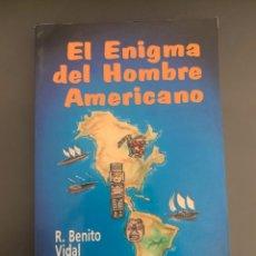 Libros de segunda mano: BENITO VIDAL, R. - EL ENIGMA DEL HOMBRE AMERICANO. Lote 237898565