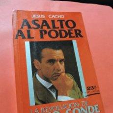 Livres d'occasion: ASALTO AL PODER. LA REVOLUCIÓN DE MARIO CONDE. CACHO, JESÚS. 23ª ED. HOMBRES DE HOY. Lote 238542930