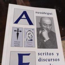 Libros de segunda mano: ANZÓATEGUI ESCRITOS Y DISCURSOS A LA FALANGE. ED. SANTIAGO APOSTOL. REF. UR EST. Lote 239445235