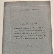 Libros de segunda mano: LUIS CARRERO BLANCO - DISCURSO AÑO 1957 APROBACIÓN PROYECTO LEY RÉGIMEN JURÍDICO ADMON. ESTADO. Lote 239533520