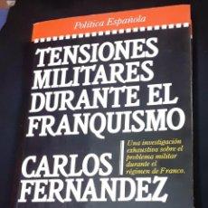 Libros de segunda mano: LIBRO TENSIONES MILITARES DURANTE EL FRANQUISMO PRIMERA EDICION 1985. Lote 239819425