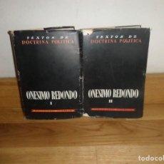 Livres d'occasion: ONESIMO REDONDO - TEXTOS DE DOCTRINA POLITICA VOLUMEN I Y II - DISPONGO DE MAS LIBROS. Lote 240405790