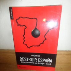 Livros em segunda mão: DESTRUIR ESPAÑA ANTES QUE ELLA NOS DESTRUYA A TODOS - JAVIER RIOS - DISPONGO DE MAS LIBROS. Lote 240583845