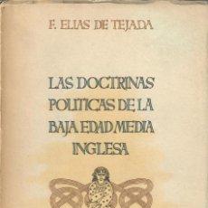 Libri di seconda mano: LAS DOCTRINAS POLÍTICAS EN LA BAJA EDAD MEDIA INGLESA / FRANCISCO ELÍAS DE TEJADA. Lote 240626625