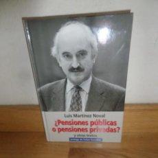 Libros de segunda mano: PENSIONES PUBLICAS O PENSIONES PRIVADAS Y OTROS TEXTOS - LUIS MARTINEZ NOVAL DISPONGO DE MAS LIBROS. Lote 240825075