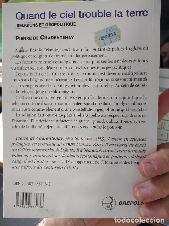 Libros de segunda mano: Quand le ciel trouble la terre. religions et géopolitique, Pierre De Charentenay. ed. Brépols, 1997 - Foto 2 - 241673765