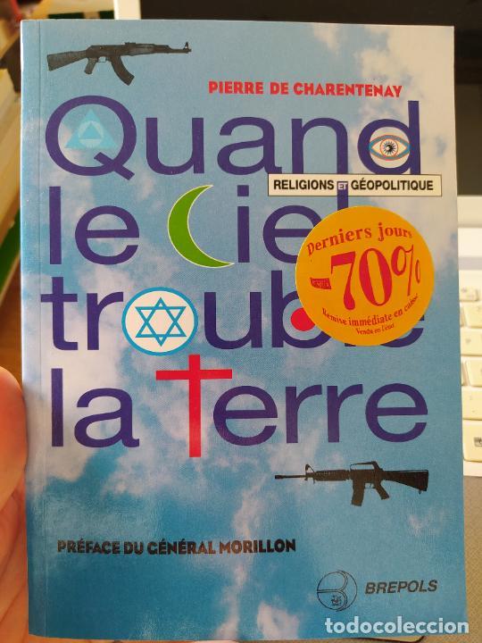 QUAND LE CIEL TROUBLE LA TERRE. RELIGIONS ET GÉOPOLITIQUE, PIERRE DE CHARENTENAY. ED. BRÉPOLS, 1997 (Libros de Segunda Mano - Pensamiento - Política)