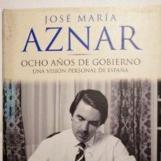 Libros de segunda mano: JOSE MARIA AZNAR OCHO AÑOS DE GOBIERNO UNA VISION PERSONAL DE ESPAÑA. Lote 243037590