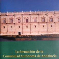 Libros de segunda mano: LA FORMACION DE LA COMUNIDAD AUTONOMA DE ANDALUCIA EN SUS DOCUMENTOS AGUSTIN RUIZ ROBLEDO 2003. Lote 243304880