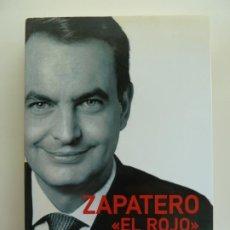 Libros de segunda mano: ZAPATERO EL ROJO. ESTHER JAÉN. JUAN CARLOS ESCUDIER. Lote 243576945