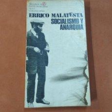 Libros de segunda mano: SOCIALISMO Y ANARQUIA - ERRICO MALATESTA - PO2. Lote 243791980