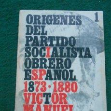 Libros de segunda mano: ORIGENES DEL PARTIDO SOCIALISTA OBRERO ESPAÑOL 1. Lote 243793045