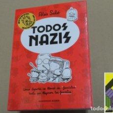 Libros de segunda mano: SALO, ALEIX: TODOS NAZIS. CÓMO ESPAÑA SE LLENÓ DE 'FASCISTAS' HASTA QUE LLEGARON LOS FASCISTAS.. Lote 243806625