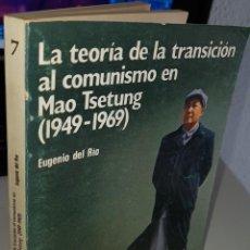 Libros de segunda mano: LA TEORÍA DE LA TRANSICIÓN AL COMUNISMO EN MAO TSETUNG (1949-1969) - DEL RIO, EUGENIO. Lote 243817710