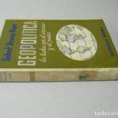 Libros de segunda mano: GEOPOLITICA LA LUCHA POR EL ESPACIO Y EL PODER ROBERT STRAUSZ HUPE. Lote 243820400