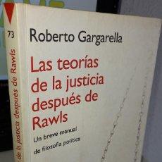 Libros de segunda mano: LAS TEORÍAS DE LA JUSTICIA DESPUÉS DE RAWLS - GARGARELLA, ROBERTO (SUBRAYADO A LÁPIZ). Lote 243821480