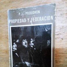Libros de segunda mano: PIERRE-JOSEPH PROUDHON: PROPIEDAD Y FEDERACIÓN. Lote 243857695