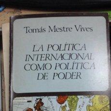 Libros de segunda mano: LA POLÍTICA INTERNACIONAL COMO POLÍTICA DE PODER (BARCELONA, 1979) DEDICATORIA AUTÓGRAFA DEL AUTOR. Lote 243888870
