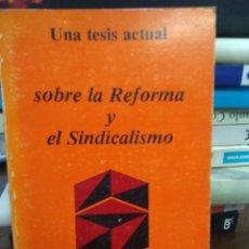 Libros de segunda mano: UNA TESIS ACTUAL SOBRE LA REFORMA Y EL SINDICALISMO, CARLOS DELGADO RODRIGO. L.24031. Lote 243891530