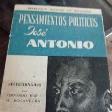 Libros de segunda mano: PENSAMIENTOS POLITICOS DE JOSE ANTONIO. SELECCIÓN DE FERNANDO RUBIO MUÑOZ-BOCANEGRA . REF. UR. Lote 243980365