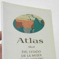 Libros de segunda mano: ATLAS AKAL DEL ESTADO DE LA MUJER EN EL MUNDO - JONI SEAGER. Lote 243981130