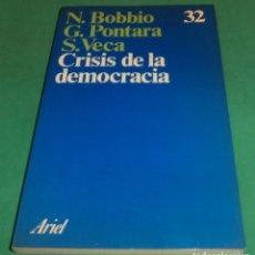 Libros de segunda mano: CRISIS DE LA DEMOCRACIA - N.BOBBIO/G.PONTARA/S.PECA (ARIEL.ABRIL/1985). Lote 244399335