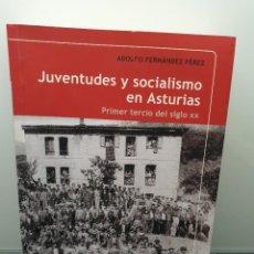 Libros de segunda mano: JUVENTUDES Y SOCIALISMO EN ASTURIAS, PRIMER TERCIO DEL SIGLO XX. ADOLFO FERNÁNDEZ PÉREZ (ENVÍO 4,31€. Lote 244016530
