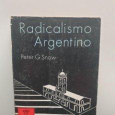 Libros de segunda mano: RADICALISMO ARGENTINO. PETER G. SNOW. EDITORIAL FRANCISCO DE AGUIRRE 1972 (ENVÍO 2,50€). Lote 244627815