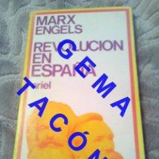 Libros de segunda mano: MARX ENGELS REVOLUCION EN ESPAÑA ARIEL COMUNISMO U37. Lote 244691390