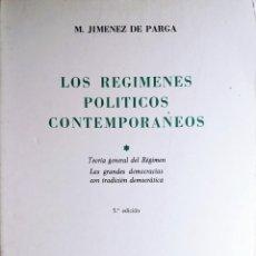 Libros de segunda mano: LOS RÉGIMENES POLÍTICOS CONTEMPORÁNEOS … / MANUEL JIMÉNEZ DE PARGA. MADRID : EDITORIAL TECNOS, 1973.. Lote 244781650