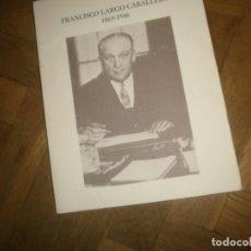 Libros de segunda mano: FRANCISCO LARGO CABALLERO 1869 1946 JESÚS RODRÍGUEZ SALVANES FUNDACIÓN LARGO CAB. 151 PG. 27X21.5. Lote 244894090