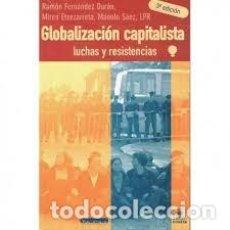 Libros de segunda mano: GLOBALIZACION CAPITALISTA. LUCHAS Y RESISTENCIAS. RAMON FERNANDEZ DURAN. MIREN ETXEZARRETA, M SAEZ. Lote 244894245