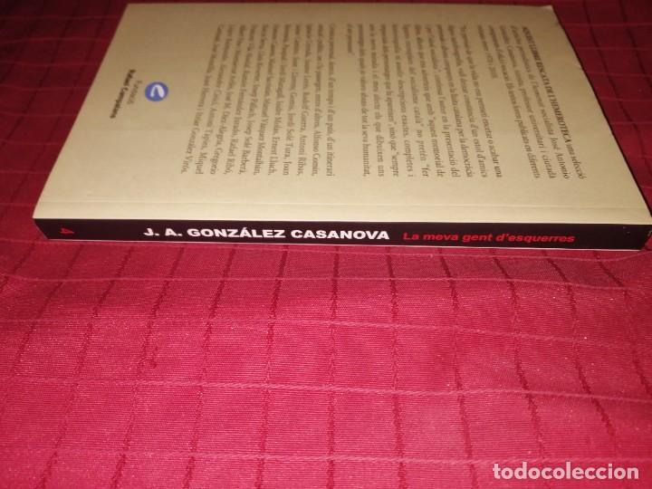 Libros de segunda mano: LA MEVA GENT DESQUERRES - J.A. GONZALEZ CASANOVA - Foto 3 - 245132605