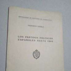 Libros de segunda mano: LOS PARTIDOS POLITICOS ESPAÑOLES HASTA 1868. FEDERCIO SUAREZ. 1951. UNIVERSIDAD DE SANTIAGO DE. Lote 245259080
