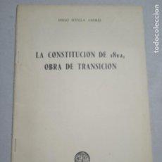Libros de segunda mano: LA CONSTITUCION DE 1812, OBRA DE TRANSICION. INSTITUTO DE ESTUDIOS POLITICOS, 1963. DIEGO SEVILLA. Lote 245260085