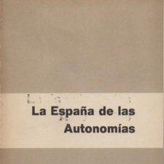 Libros de segunda mano: LA ESPAÑA DE LAS AUTONOMIAS - CLAVERO AREVALO, MANUEL - A-P-1552. Lote 245454770