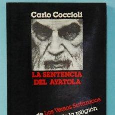 Libros de segunda mano: LMV - LA SENTENCIA DEL AYATOLA. CARLO CICCIOLI. JAVIER VERGARA EDITOR. 1989. Lote 245456145