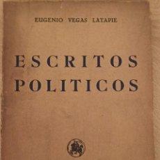Libros de segunda mano: ESCRITOS POLÍTICOS. EUGENIO VEGAS LATPIE.. Lote 245459495