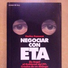 Libros de segunda mano: NEGOCIAR CON ETA / CARLOS FONSECA / 1ª ED. 1996. TEMAS DE HOY. Lote 245466675