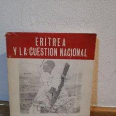 Libros de segunda mano: ERITREA Y LA CUESTIÓN NACIONAL QUIÉNES SON LOS ENEMIGOS. Lote 245489345