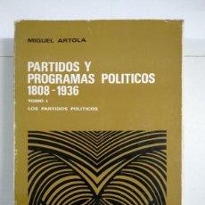 Libros de segunda mano: PARTIDOS Y PROGRAMAS POLÍTICOS 1808 – 1936, I LOS PARTIDOS POLÍTICOS - MIGUEL ARTOLA. Lote 245494795
