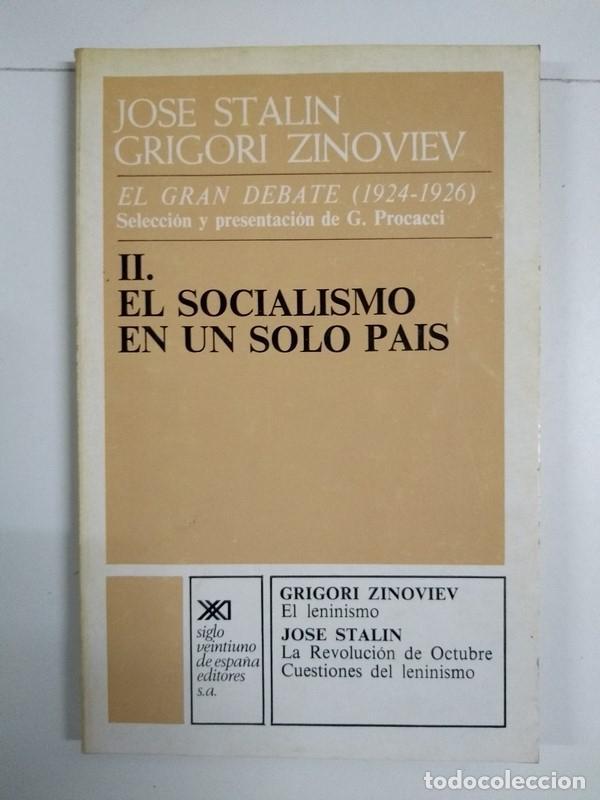 EL GRAN DEBATE (1924-1926), II. EL SOCIALISMO EN UN SOLO PAÍS - JOSÉ STALIN. GRIGORI ZINOVIEV (Libros de Segunda Mano - Pensamiento - Política)