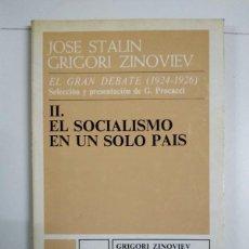 Libros de segunda mano: EL GRAN DEBATE (1924-1926), II. EL SOCIALISMO EN UN SOLO PAÍS - JOSÉ STALIN. GRIGORI ZINOVIEV. Lote 245494915