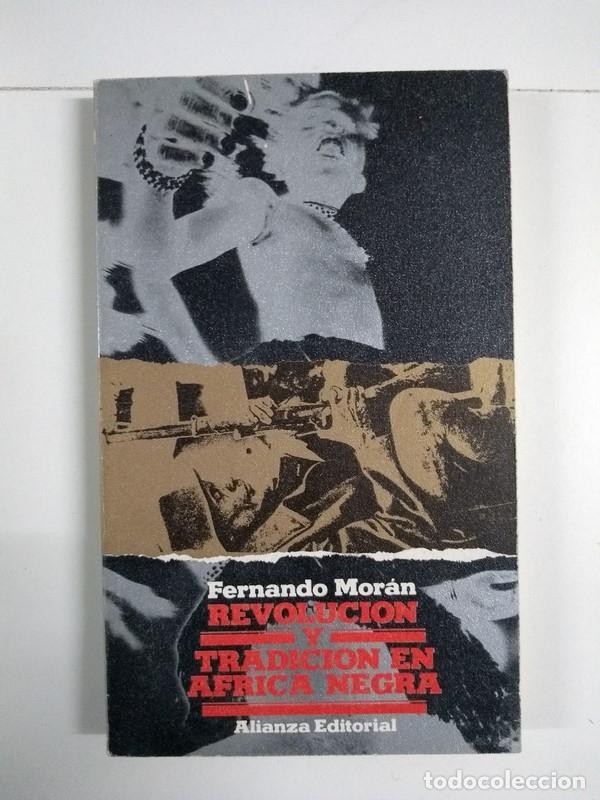 REVOLUCIÓN Y TRADICIÓN EN ÁFRICA NEGRA - FERNANDO MORAN (Libros de Segunda Mano - Pensamiento - Política)