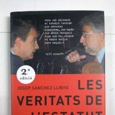 Libros de segunda mano: LES VERITATS DE L´ESTATUT - JOSEP SÁNCHEZ LLIBRE. Lote 245495155