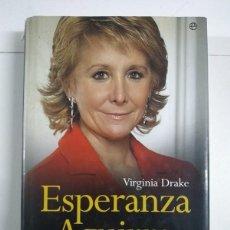 Libros de segunda mano: ESPERANZA AGUIRRE. LA PRESIDENTA - VIRGINIA DRAKE. Lote 245495590