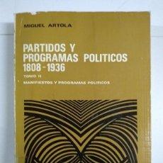 Libros de segunda mano: PARTIDOS Y PROGRAMAS POLÍTICOS 1808 – 1936, II - MIGUEL ARTOLA. Lote 245495695