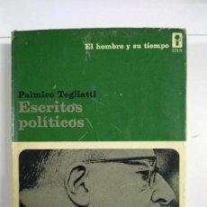 Libros de segunda mano: ESCRITOS POLÍTICOS - PALMIRO TOGLIATTI. Lote 245496000