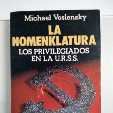 Libros de segunda mano: LA NOMENKLATURA - MICHAEL VOSLENSKY. Lote 245496205